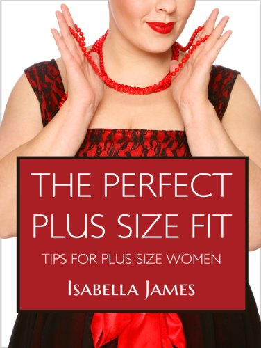The Perfect Plus Size Fit - Tips For Plus Size Women