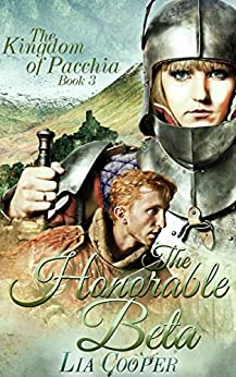 The Honorable Beta (The Kingdom of Pacchia Book 3) by [Cooper, Lia]