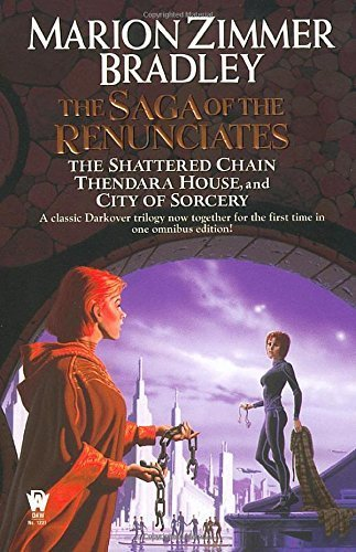 The Saga of the Renunciates (The Shattered Chain, Thendara House, City of Sorcery) (Darkover) by Marion Zimmer Bradley(August 1, 2002) Mass Market Paperback