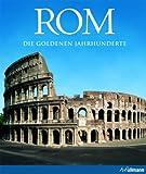 Rom: Die goldenen Jahrhunderte