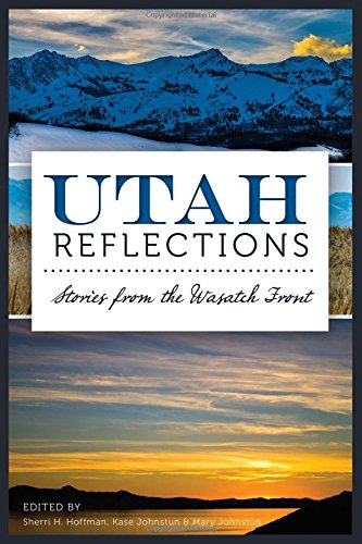 Utah Reflections:: Stories From the Wasatch ()
