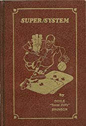 Doyle Brunson's Super System: A Course in Power Poker