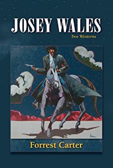 Josey Wales: Two Westerns by [Carter, Forrest, Clayton, Lawrence]