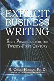 Explicit Business Writing, R. Craig Hogan Ph.D., 0977069206