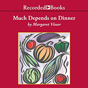 Much Depends on Dinner Audiobook