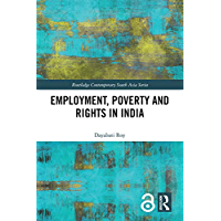 Employment, Poverty and Rights in India (Routledge Contemporary South Asia Series) (English Edition)