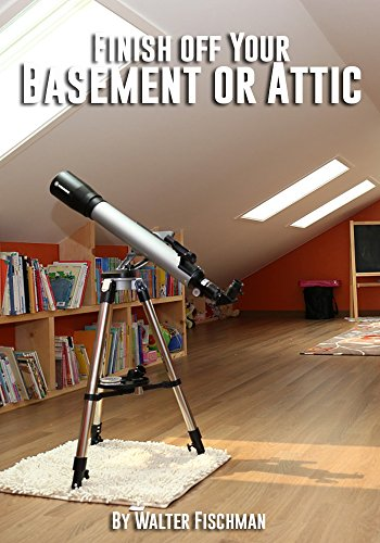 - Finish off Your Basement or Attic