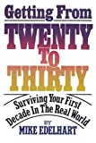Getting from Twenty to Thirty, Mike Edelhart, 1590772938