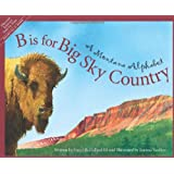 B is for Big Sky Country: A Montana Alphabet (Discover America State by State)