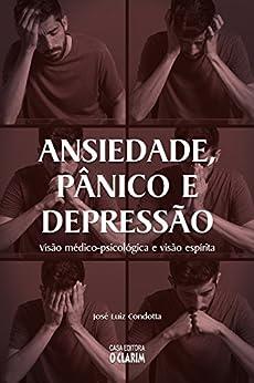 Ansiedade, pânico e depressão por [Condotta, José Luiz]