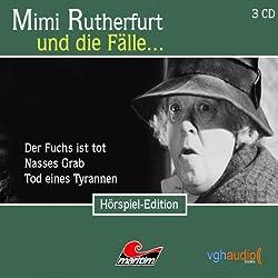 Mimi Rutherfurt und die Fälle...Der Fuchs ist tot, Nasses Grab, Tod eines Tyrannen
