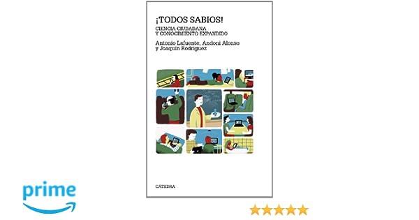 Ciencia ciudadana y conocimiento expandido Teorema. Serie Mayor: Amazon.es: Antonio Lafuente, Andoni Alonso, Joaquín Rodríguez: Libros