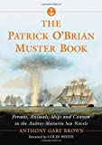 img - for The Patrick O'Brian Muster Book: Persons, Animals, Ships and Cannon in the Aubrey-Maturin Sea Novels book / textbook / text book