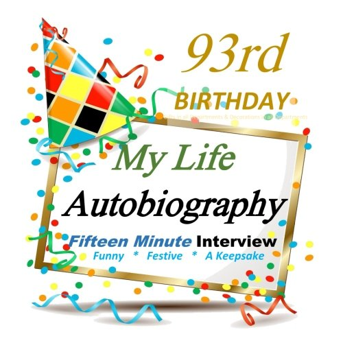 Read Online 93rd Birthay: Fifteen Minute Autobiography Party Gift, 93rd Birthday Gifts in all Departments, 93rd Birthday Party Supplies in all Departments pdf epub