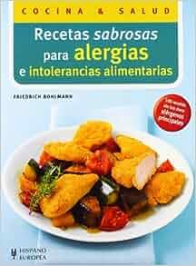 Recetas sabrosas para alergias e intolerancias alimentarias (Cocina Y