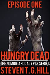 Hungry Dead: Episode 1 (The Zombie Apocalypse Series)