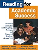 Reading for Academic Success: Powerful Strategies for Struggling, Average, and Advanced Readers, Grades 7-12