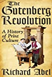 img - for The Gutenberg Revolution: A History of Print Culture book / textbook / text book