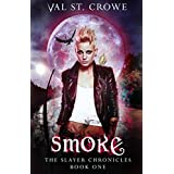 Smoke (The Slayer Chronicles Book 1)