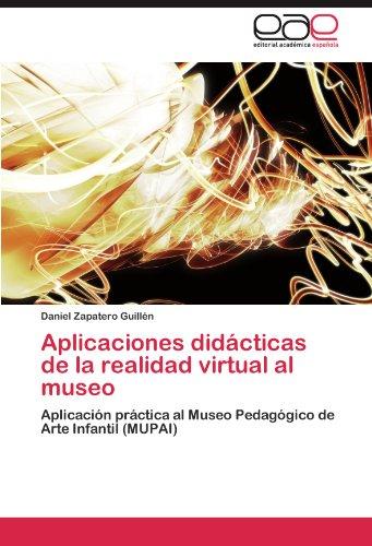 Aplicaciones Didacticas de La Realidad Virtual Al Museo