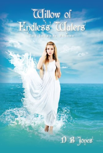 Willow of Endless Waters:  The Journey Begins