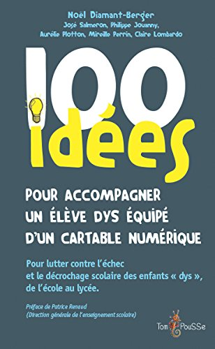 100 idées pour accompagner un élève dys équipé d'un cartable numérique