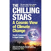 The Chilling Stars: A Cosmic View of Climate Change by Henrik Svensmark (2-Jul-2008) Paperback