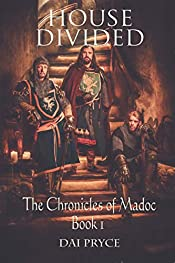 House Divided (The Chronicles of Madoc - Quest for a New World Book 1)