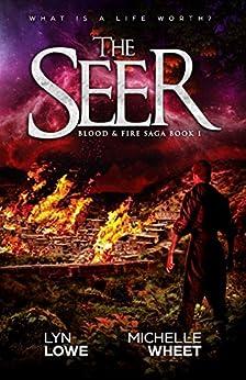 The Seer (Blood & Fire Saga Book 1) by [Lowe, Lyn, Wheet, Michelle]