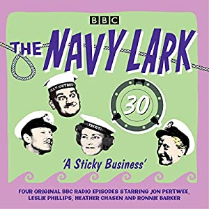 The Navy Lark: Volume 30 - A Sticky Business Radio/TV Program