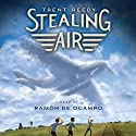 Stealing Air Audiobook by Trent Reedy Narrated by Ramon De Ocampo