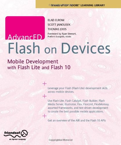 AdvancED Flash on Devices: Mobile Development with Flash Lite and Flash 10 (Friends of Ed Abobe Learning Library) by friendsofED