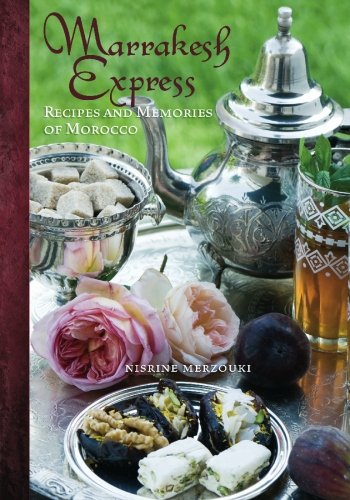 Marrakesh Express: Recipes and Memories of Morocco pdf