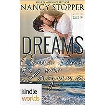 Laguna Beach: Dreams Come True in Laguna (Kindle Worlds Novella)