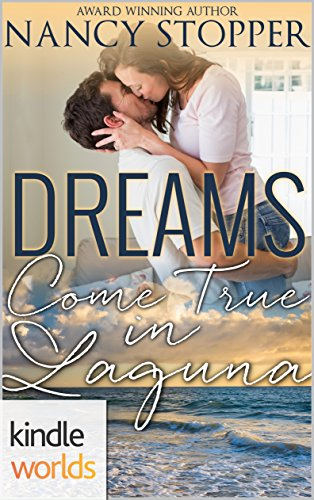 Laguna Beach: Dreams Come True in Laguna (Kindle Worlds Novella) by [Stopper, Nancy]