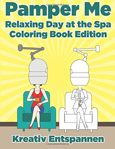 Read Online Pamper Me: Relaxing Day at the Spa Coloring Book Edition pdf