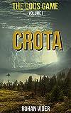 Crota (The Gods' Game, Volume I): An epic fantasy, LitRPG and GameLit novel