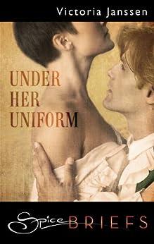 Under Her Uniform by [Janssen, Victoria]