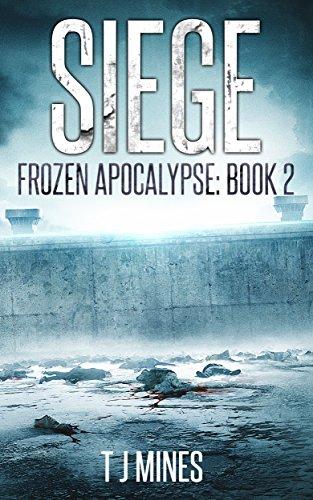 Siege (Frozen Apocalypse Book 2)