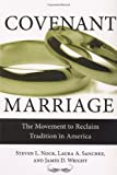 Covenant Marriage : The Movement to Reclaim Tradition in America, Nock, Steven L., 0813543258