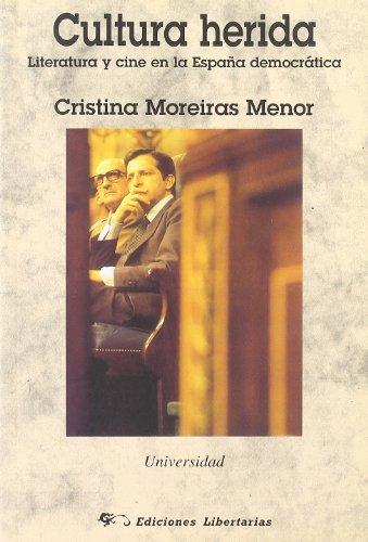 Descargar Libro Cultura Herida: Literatura Y Cine En La España Democrática Cristina Moreiras Menor