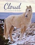 Cloud: Wild Stallion of the Rockies