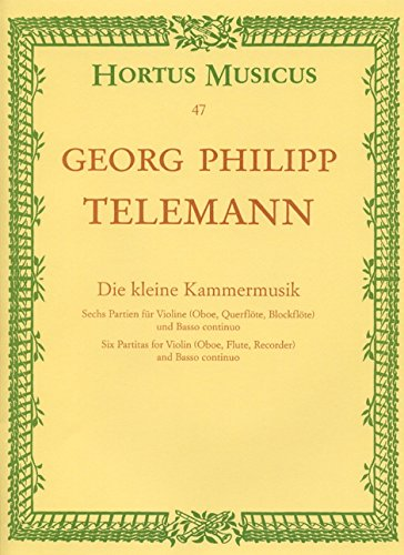 (Telemann: Little Chamber Music (Six Partitas for Violin (Flute, Oboe, Recorder) and)