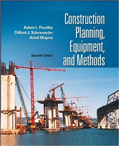 Book R.Peurifoy's,C.J.Schexnayder's,A.Shapira's 7th(seventh) edition (Construction Planning, Equipment, and Methods (Mcgraw-Hill Series in Civil Engineering) )(2005)