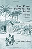 Soon Come Home to This Island, Karen Sands, 0415976308