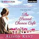 The Second Chance Café: A Hope Springs Novel, Book 1 Hörbuch von Alison Kent Gesprochen von: Natalie Ross