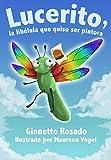 Lucerito: la libélula que quiso ser pintora (Spanish Edition)