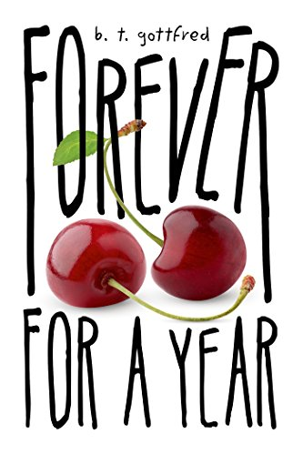 Forever for a Year by [Gottfred, B. T.]