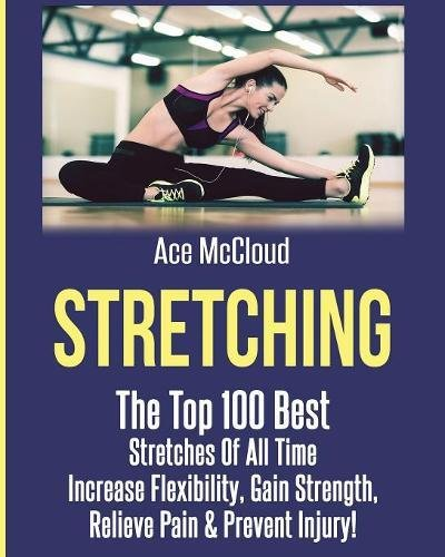 Stretching Stretches Increase Flexibility Strength