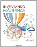 Inventando Máquinas (edición en Español), Tara Chklovski, 1466415231